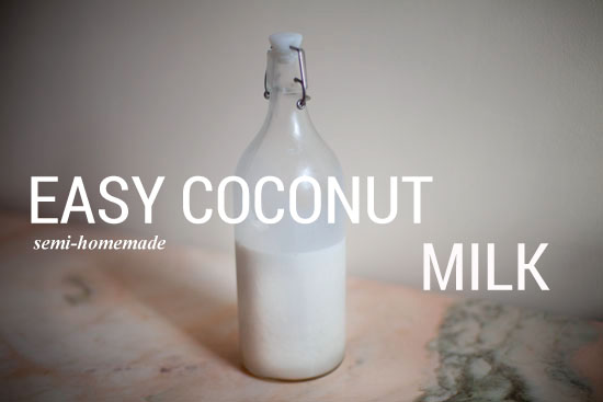 Easy Semi-Homemade Coconut Milk